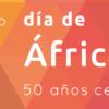 Día de África. 50 años celebrando
