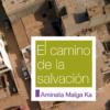 El camino de la salvación. Libro de Aminata Maïga Ka