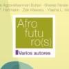 Afrofuturo(s): la ciencia ficción africana a nuestro alcance