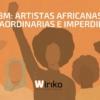 8M: Artistas africanas extraordinarias e imperdibles